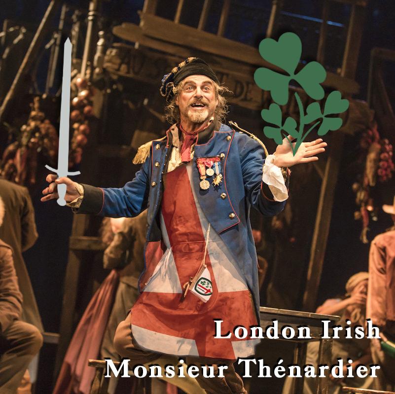London Irish as Monsieur Thenardier